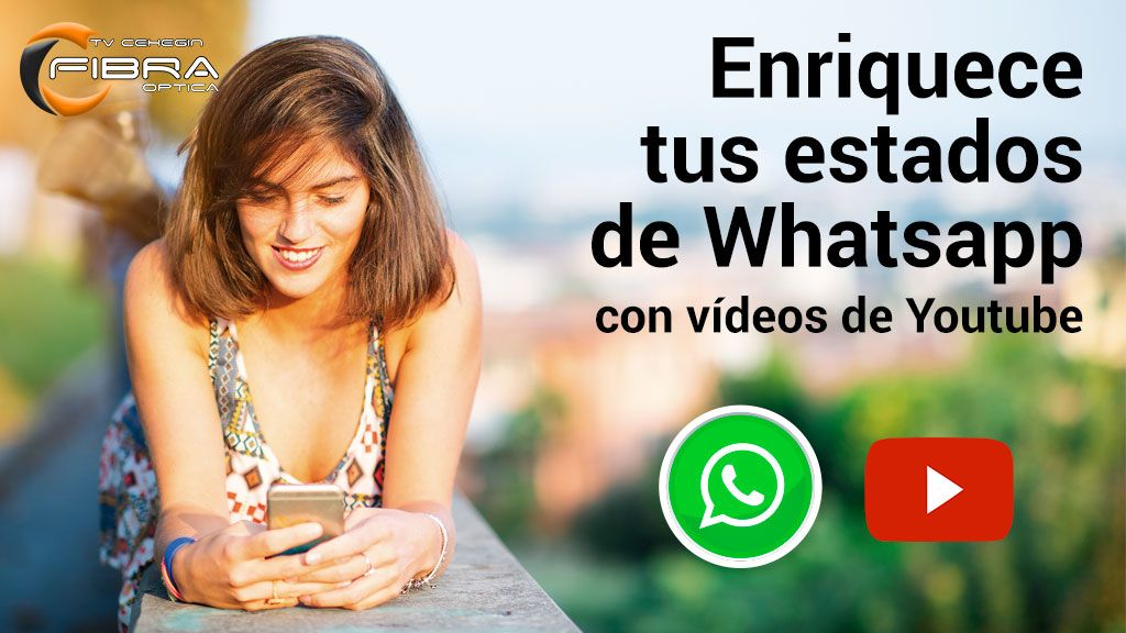 """Enriquece tus """"Estados"""" de Whatsapp con vídeos de Youtube (truco)"""