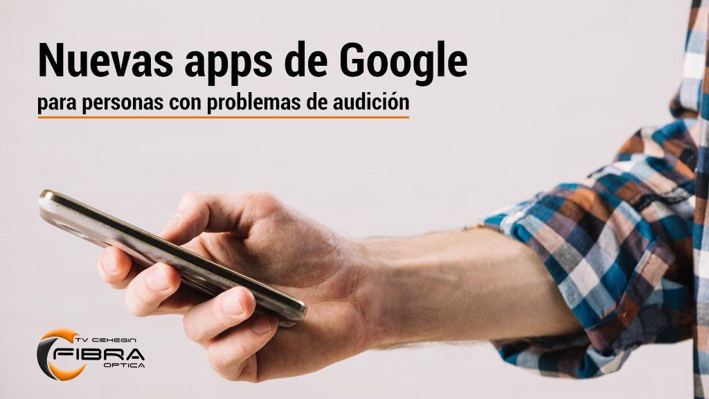 Nuevas apps de Google para personas con problemas de audición
