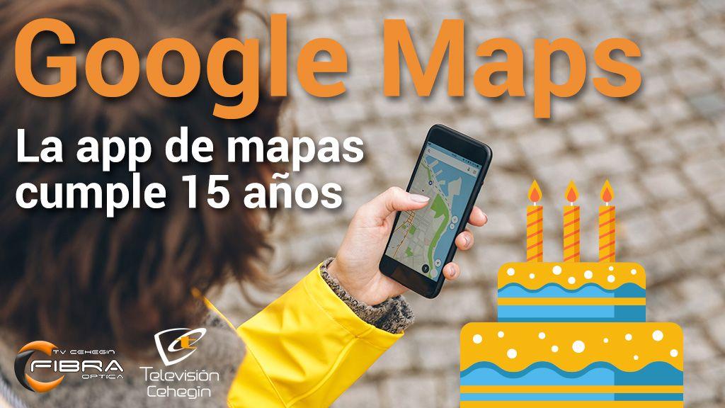Google Maps, la aplicación que reemplazó a los mapas, cumple 15 años