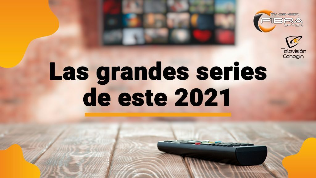 Las grandes series para este 2021