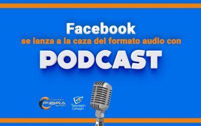 Facebook se lanza a la caza del formato audio con podcast